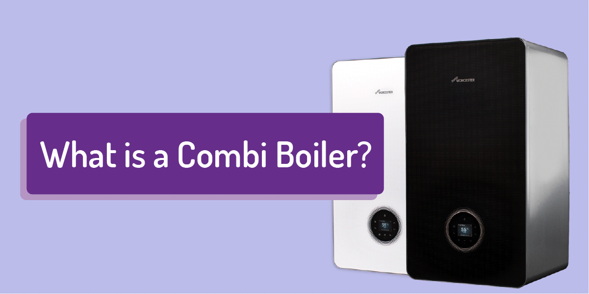 What is a combi boiler?