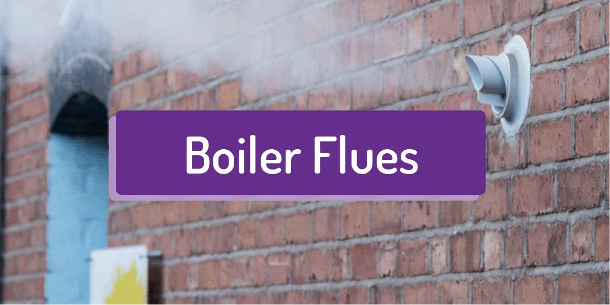 Boiler Flues: The Ultimate Guide with Boiler Flue Regulations