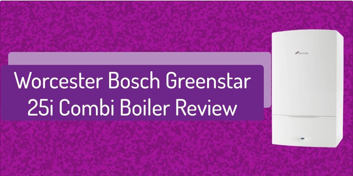 Worcester Bosch Greenstar 25i Combi Boiler Review