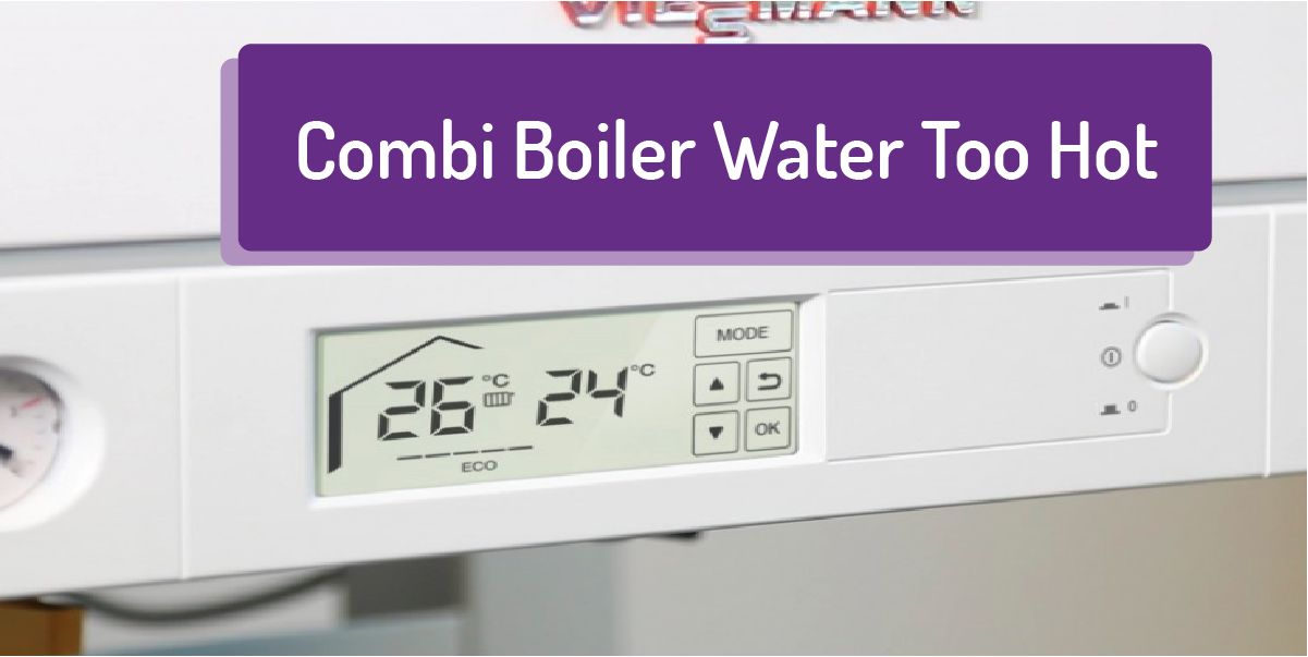 Is Your Combi Boiler Water Too Hot