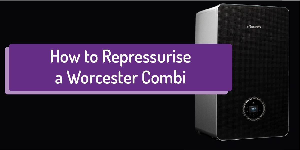 How to Repressurise Worcester Combi Boiler
