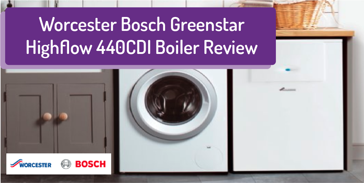 Worcester Bosch Greenstar Highflow 440CDI Boiler Review