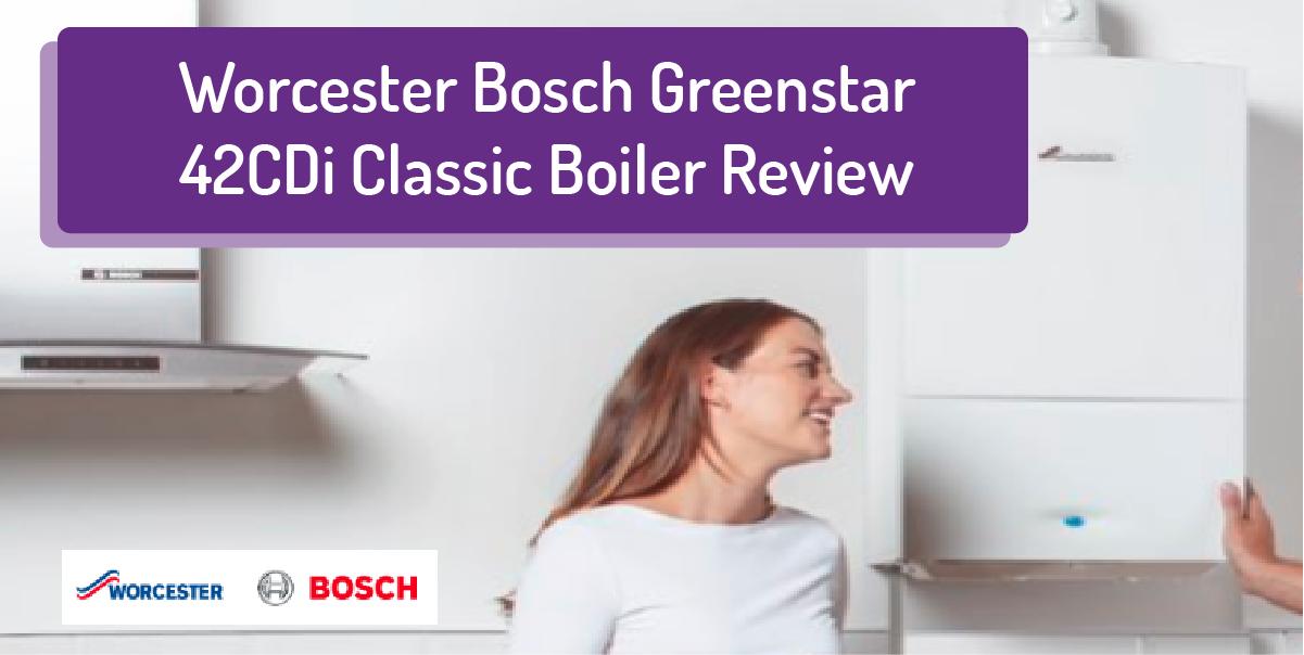 Worcester Bosch Greenstar 42CDi Classic combi boiler Review: