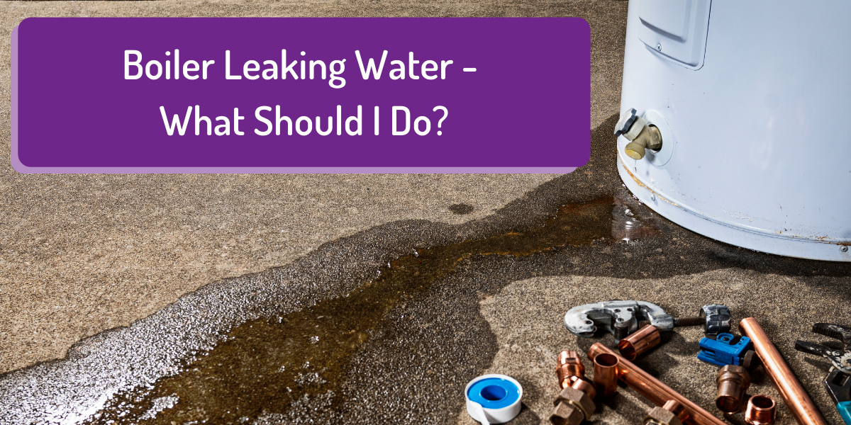 Boiler Leaking Water – What Should I Do?