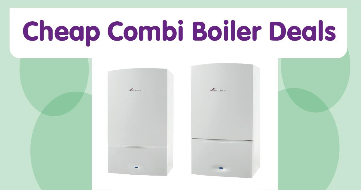 Cheap combi boiler deals