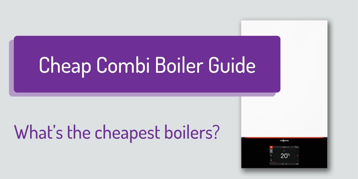Cheap Combi Boiler Prices and Reviews