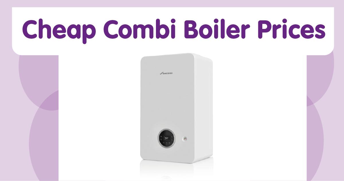 Cheap combi boiler prices