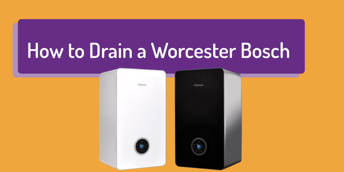 how to drain a worcester bosch combi boiler