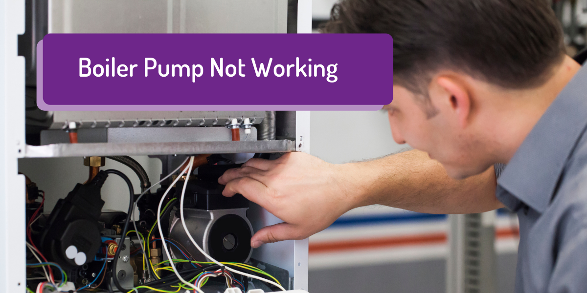 Boiler Pump Is Not Working – How Do I Know, And How To Fix It?