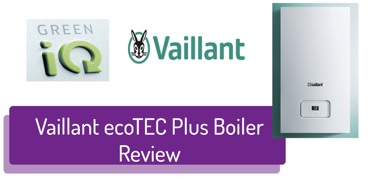 Vaillant ecoTEC Plus Boiler Review