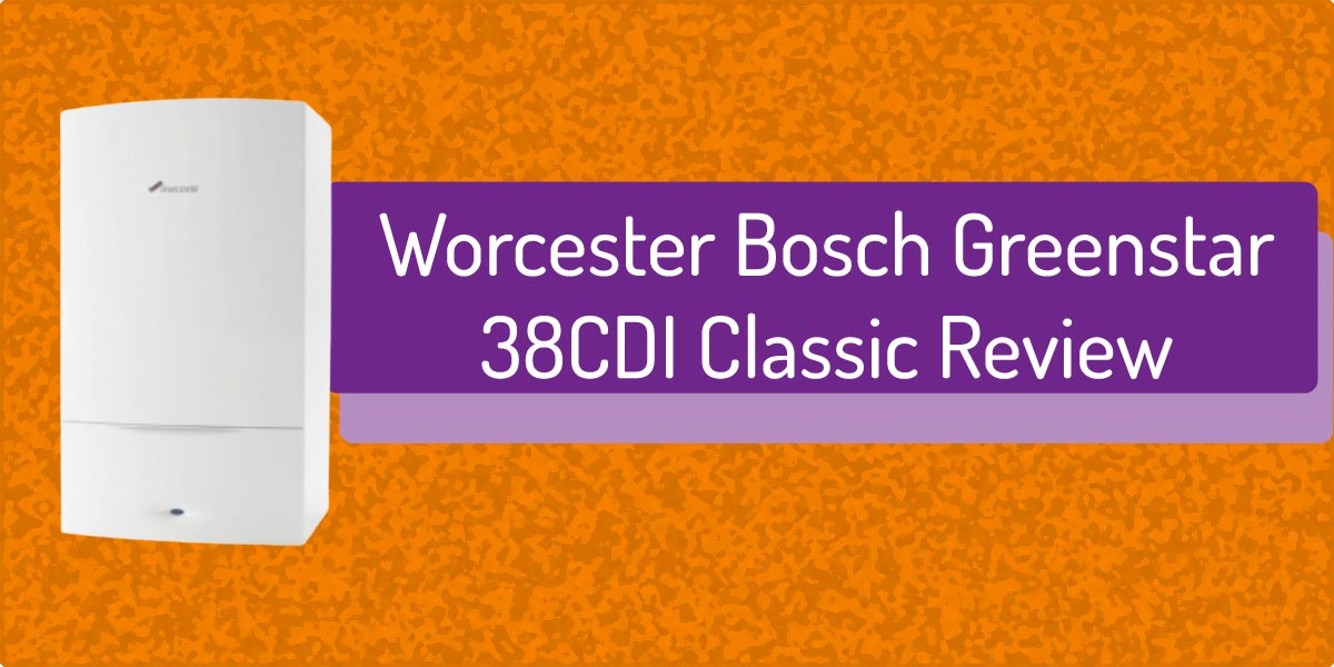 Worcester Bosch Greenstar 38CDI Classic Combi Boiler Review