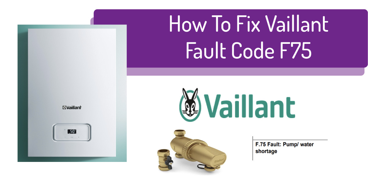 How To Fix Vaillant Fault Code F75