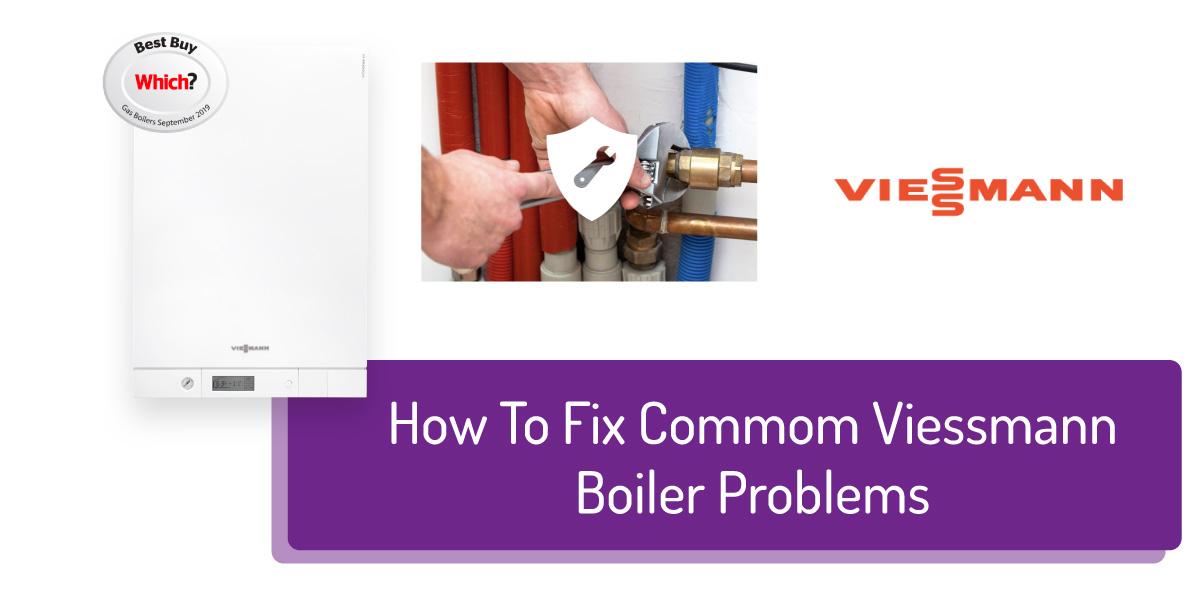 how to fix comon viessmann boiler problems