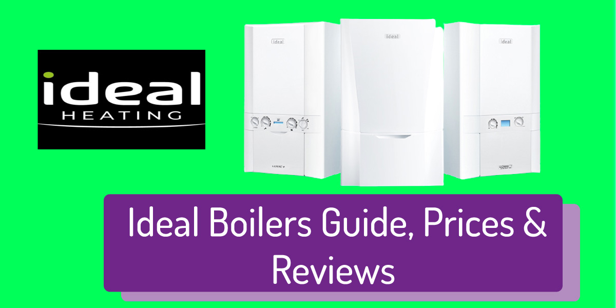 The Complete Guide to Ideal Boilers (Reviews, Warranty, Prices & More)