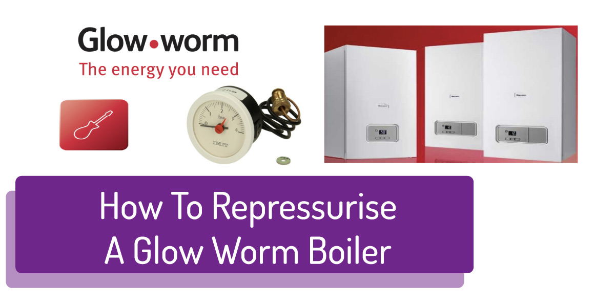 How To Repressurise Glow Worm Boilers