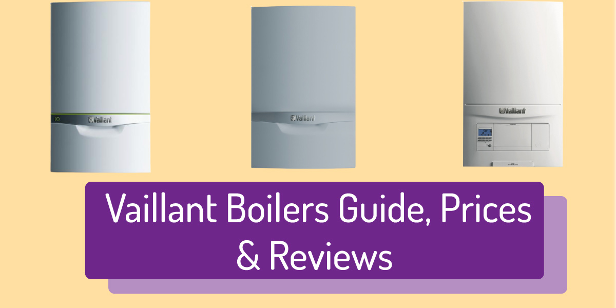 The Complete Guide to Vaillant Boilers (Prices, Reviews, and More)
