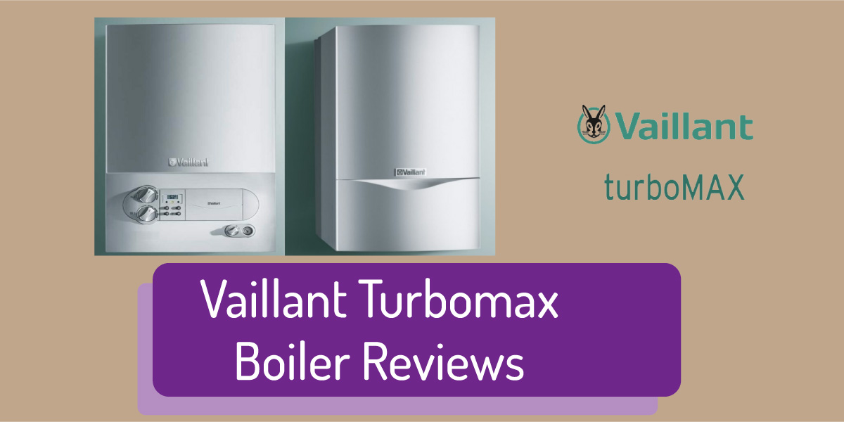 vaillant turbomax boiler reviews