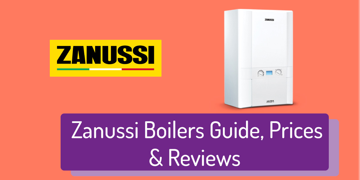 The Complete Guide to Zanussi Boilers (Prices, Reviews, and More)